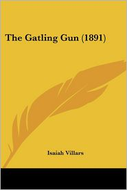 The Gatling Gun (1891) - Isaiah Villars