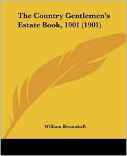 The Country Gentlemen's Estate Book, 1901 (1901) - William Broomhall (Editor)