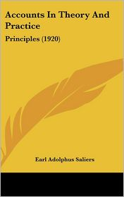 Accounts in Theory and Practice: Principles (1920) - Earl Adolphus Saliers