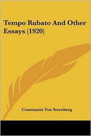 Tempo Rubato And Other Essays (1920) - Constantin Von Sternberg