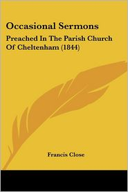 Occasional Sermons - Francis Close