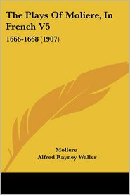 The Plays Of Moliere, In French V5 - Moliere