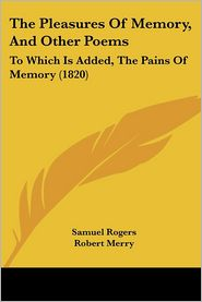 The Pleasures Of Memory, And Other Poems - Samuel Rogers