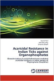 Acaricidal Resistance in Indian Ticks against Organophosphates - Souvik Paul, Srikanta Ghosh, Deb Datta Ray