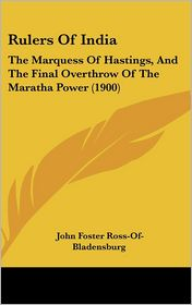 Rulers Of India - John Foster Ross-Of-Bladensburg