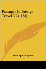Passages In Foreign Travel V2 (1838) - Isaac Appleton Jewett