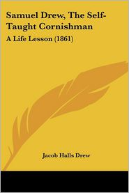 Samuel Drew, The Self-Taught Cornishman - Jacob Halls Drew
