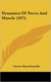 Dynamics of Nerve and Muscle (1871)