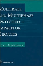 Multirate and Multiphase Switched-capacitor Circuits - Adam Dabrowski, A. Dabrowski