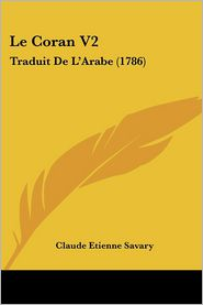 Le Coran V2 - Claude Etienne Savary