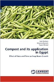 Compost and its application in Egypt - Said Shehata, Omaima Darwish, Yasser Ahmed