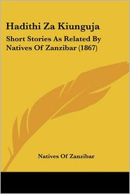 Hadithi Za Kiunguja: Short Stories as Related by Natives of Zanzibar (1867)