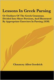 Lessons In Greek Parsing - Chauncey Allen Goodrich