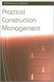 Practical Construction Management - R. H. B. Ranns, E. J. M. Ranns