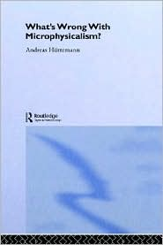 What's Wrong With Microphysicalism? - Andreas Huttemann