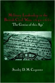 Military Leadership In The British Civil Wars - Stanley D.M. Carpenter