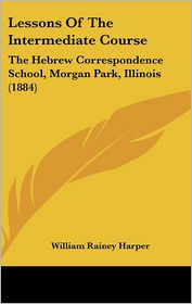 Lessons of the Intermediate Course: The Hebrew Correspondence School, Morgan Park, Illinois (1884)