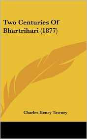 Two Centuries Of Bhartrihari (1877) - Charles Henry Tawney