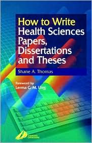 How to Write Health Sciences Papers, Dissertations and Theses - Shane A. Thomas