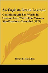 An English-Greek Lexicon - Henry R. Hamilton