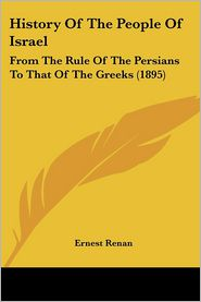 History Of The People Of Israel - Ernest Renan