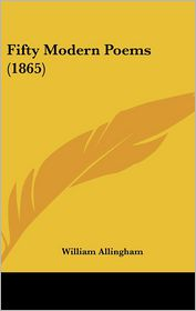 Fifty Modern Poems (1865) - William Allingham