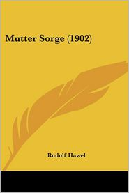 Mutter Sorge (1902) - Rudolf Hawel