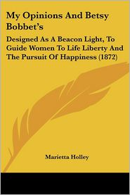 My Opinions And Betsy Bobbet's - Marietta Holley