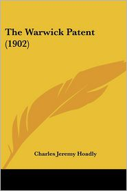 The Warwick Patent (1902) - Charles Jeremy Hoadly