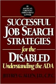 Successful Job Search Strategies for the Disabled: Understanding the ADA - Jeffrey G. Allen, Lois Allen