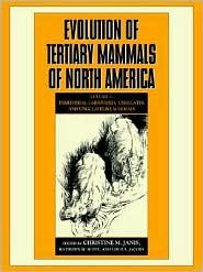 Evolution of Tertiary Mammals of North America, Volume 1: Terrestrial Carnivores, Ungulates, and Ungulate like Mammals - Christine M. Janis, Louis L. Jacobs, Kathleen M. Scott