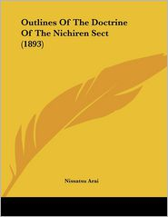 Outlines Of The Doctrine Of The Nichiren Sect (1893) - Nissatsu Arai
