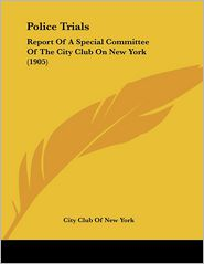 Police Trials - City Club Of New York