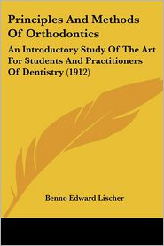 Principles And Methods Of Orthodontics - Benno Edward Lischer