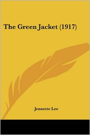 The Green Jacket (1917) - Jennette Lee