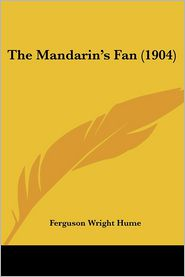 The Mandarin's Fan (1904) - Fergus Hume