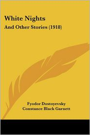 White Nights - Fyodor Dostoyevsky, Constance Garnett (Translator)