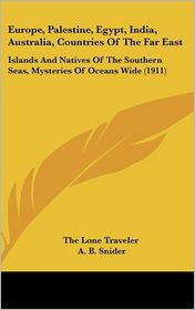 Europe, Palestine, Egypt, India, Australia, Countries Of The Far East - The Lone Traveler