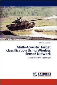 Multi-Acoustic Target classification Using Wireless Sensor Network - Ahmad Aljaafreh