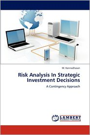 Risk Analysis in Strategic Investment Decisions - M. Kannadhasan