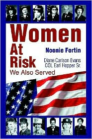 Women at Risk:We Also Served - Noonie Fortin