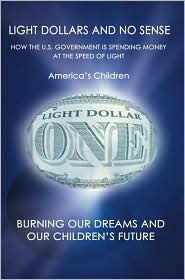 Light Dollars And No Sense: How The U.S. Government Is Spending Money At The Speed Of Light - America's Children