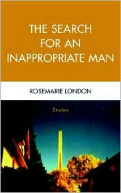 The Search For An Inappropriate Man - Rosemarie London