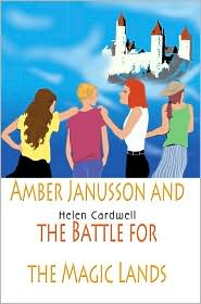 Amber Janusson and the Battle for the Magic Lands - Helen Cardwell