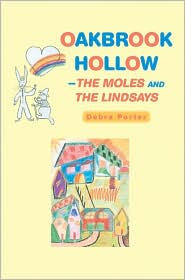 Oakbrook Hollow-the Moles and the Lindsays - Debra Porter