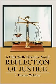 Reflection Of Justice - J. Thomas Callahan