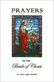 Prayers for the Bride of Christ - Julius Logan Brasher