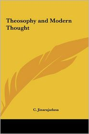 Theosophy And Modern Thought - C. Jinarajadasa