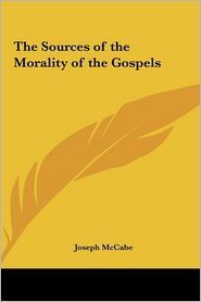 The Sources of the Morality of the Gospels