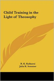 Child Training in the Light of Theosophy